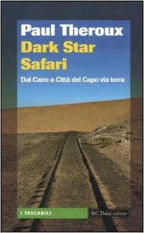Libro di viaggio sull'Africa: Dark Star Safari di Paul Theroux