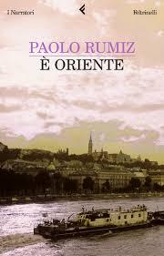 è oriente, di Paolo Rumiz